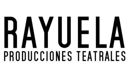 RAYUELA PRODUCCIONES TEATRALES S.L.